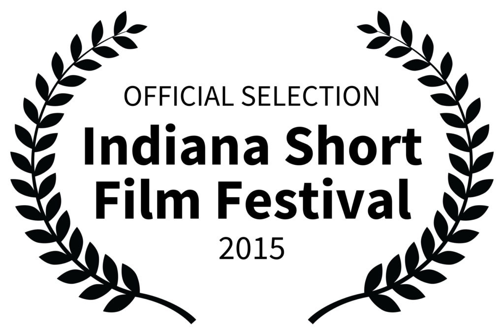 1OFFICIAL SELECTION - Indiana Short Film Festival - 2015 (2)